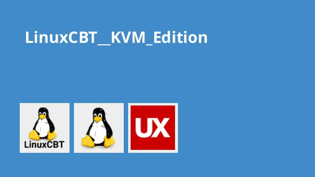 LinuxCBT  KVM Edition