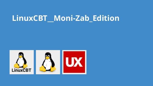 LinuxCBT  Moni-Zab Edition