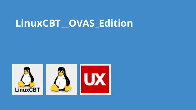 LinuxCBT  OVAS Edition