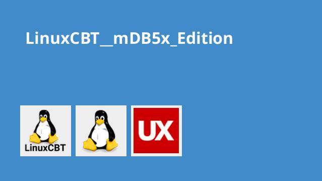 LinuxCBT  mDB5x Edition