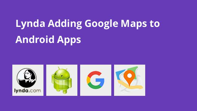 lynda-adding-google-maps-to-android-apps