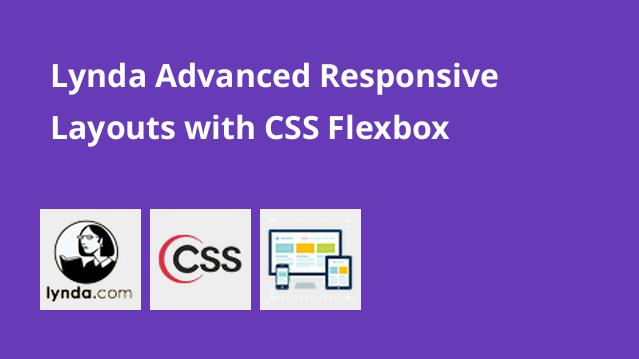 lynda-advanced-responsive-layouts-with-css-flexbox