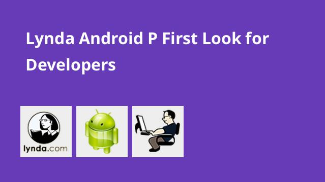 lynda-android-p-first-look-for-developers
