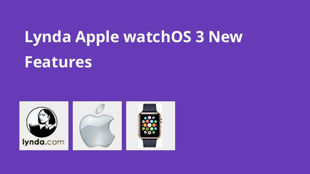 lynda-apple-watchos-3-new-features
