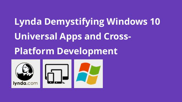 lynda-demystifying-windows-10-universal-apps-and-cross-platform-development