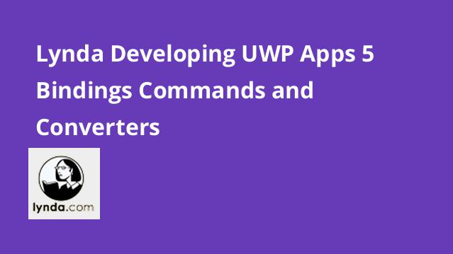 lynda-developing-uwp-apps-5-bindings-commands-and-converters