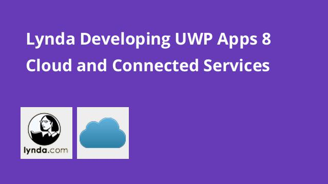 lynda-developing-uwp-apps-8-cloud-and-connected-services