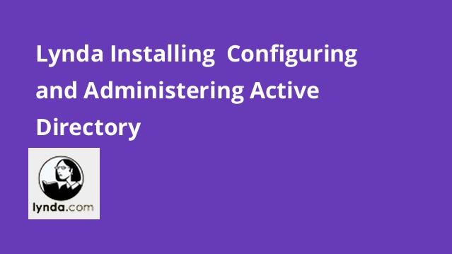 lynda-installing-configuring-and-administering-active-directory