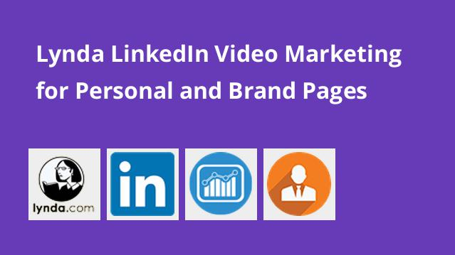 lynda-linkedin-video-marketing-for-personal-and-brand-pages