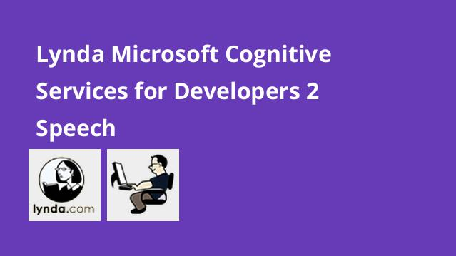 lynda-microsoft-cognitive-services-for-developers-2-speech