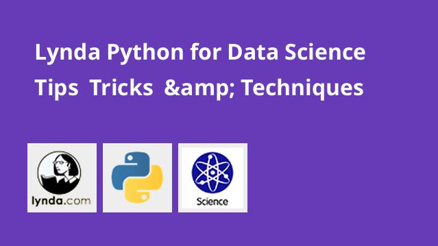 lynda-python-for-data-science-tips-tricks-techniques