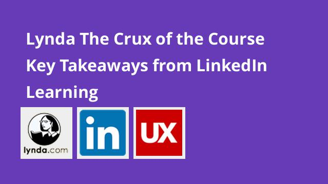 lynda-the-crux-of-the-course-key-takeaways-from-linkedin-learning