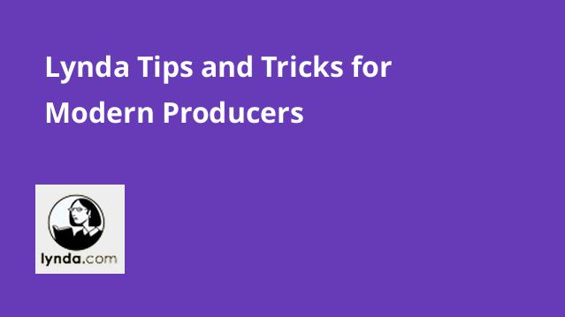 lynda-tips-and-tricks-for-modern-producers