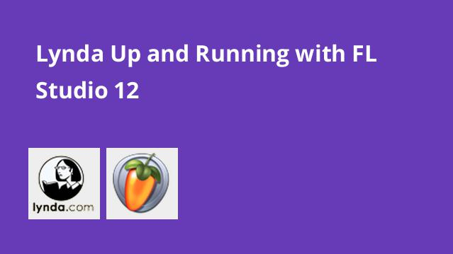 lynda-up-and-running-with-fl-studio-12
