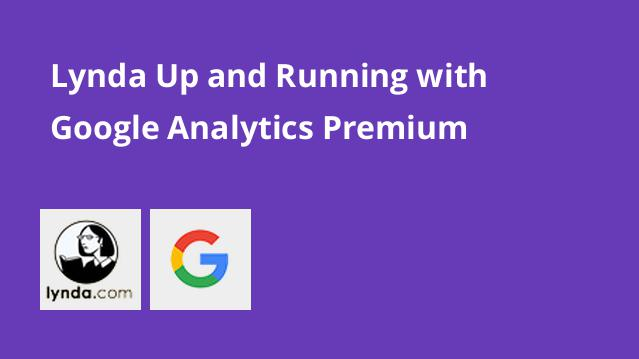 lynda-up-and-running-with-google-analytics-premium