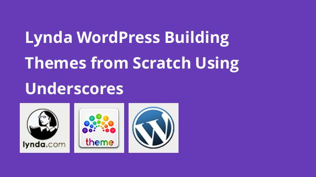 lynda-wordpress-building-themes-from-scratch-using-underscores