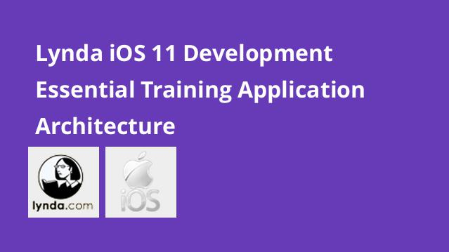 lynda-ios-11-development-essential-training-application-architecture