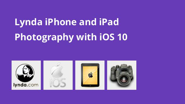 lynda-iphone-and-ipad-photography-with-ios-10