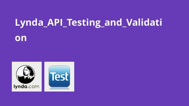 Lynda API Testing and Validation