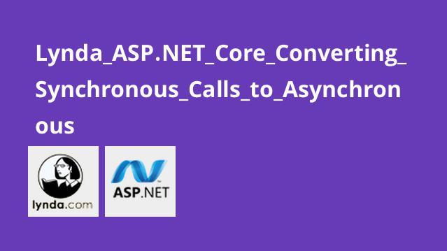 آموزش تبدیل فراخوانی های همزمان به غیرهمزمان در ASP.NET Core