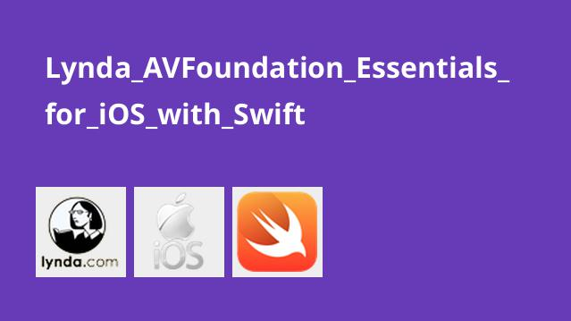 Lynda AVFoundation Essentials for iOS with Swift