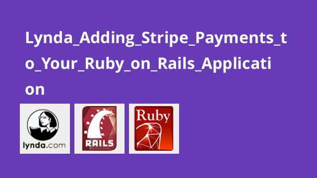 Lynda Adding Stripe Payments to Your Ruby on Rails Application