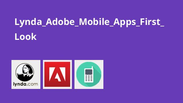 Lynda_Adobe_Mobile_Apps_First_Look