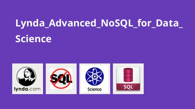 Lynda Advanced NoSQL for Data Science