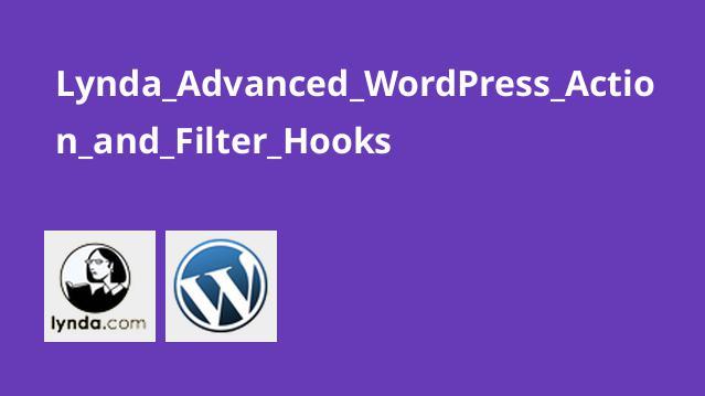 آشنایی با مفاهیم Action و Filter Hooks در WordPress