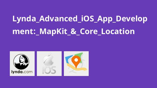 آشنایی با مفهوم  MapKit و Core Location در توسعه اپلیکیشن iOS