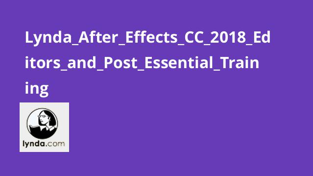 آموزش post و editors در After Effects CC 2018