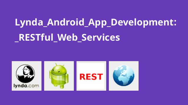 Lynda Android App Development: RESTful Web Services