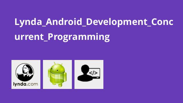 آموزش توسعه اندروید – برنامه نویسی هم زمان