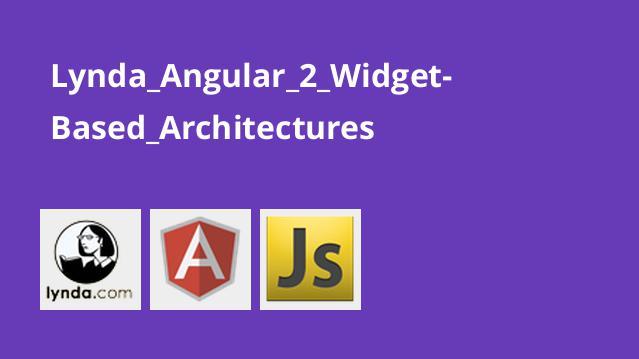 آموزش معماری های مبتنی بر Widget در Angular 2