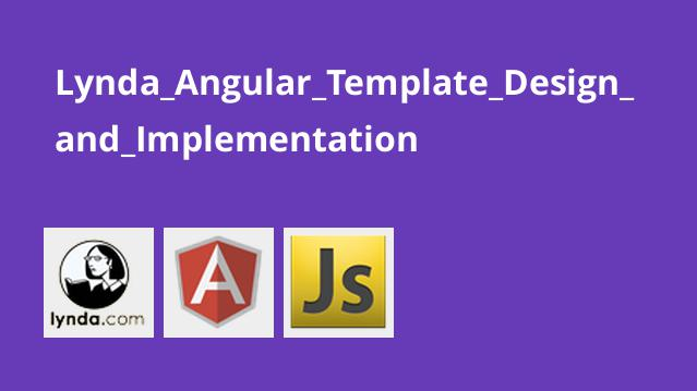 Lynda Angular Template Design and Implementation