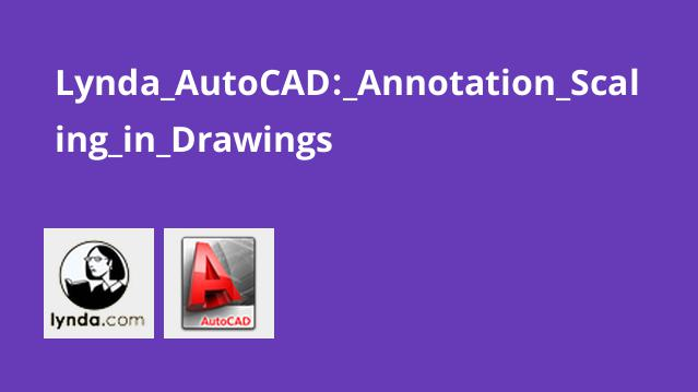 Lynda AutoCAD: Annotation Scaling in Drawings