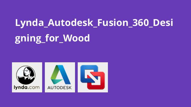 Lynda Autodesk Fusion 360 Designing for Wood