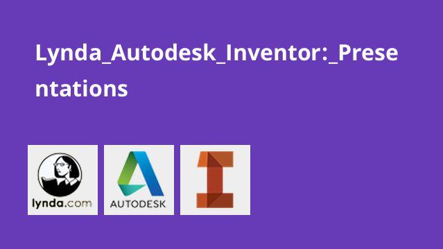 Lynda Autodesk Inventor: Presentations