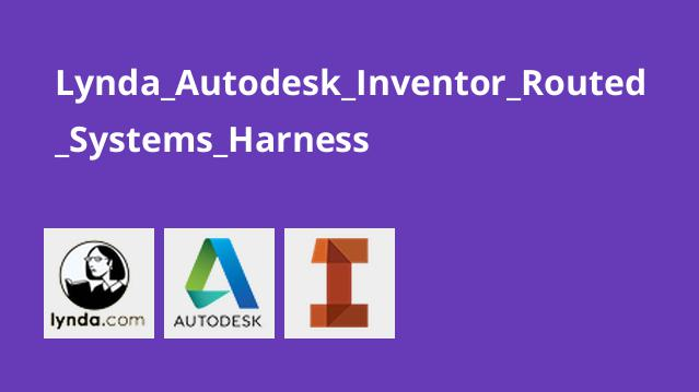 Lynda Autodesk Inventor Routed Systems Harness