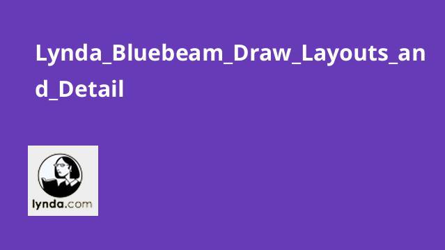آموزش ترسیم جزئیات و طرح بندی ها با Bluebeam