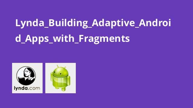دوره Building Adaptive Android Apps with Fragments