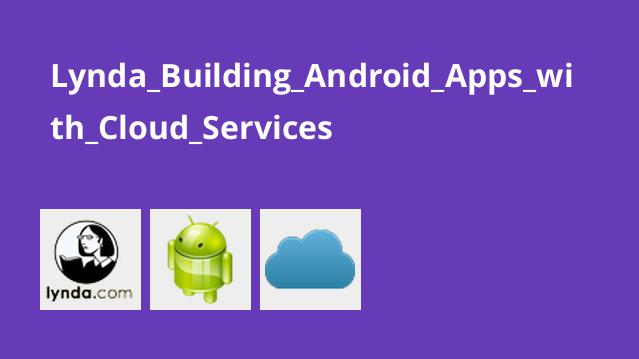 Lynda Building Android Apps with Cloud Services