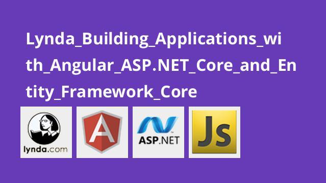 آموزش ساخت اپلیکیشن ها باAngular،ASP.NET Core وEntity Framework Core