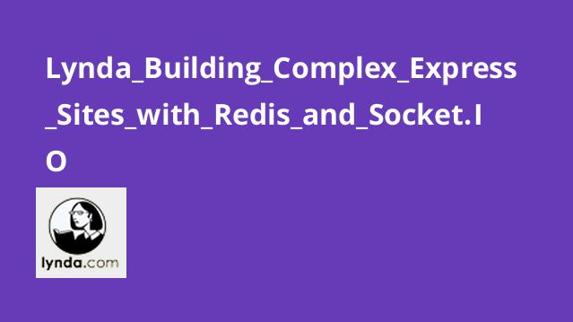 Lynda Building Complex Express Sites with Redis and Socket.IO