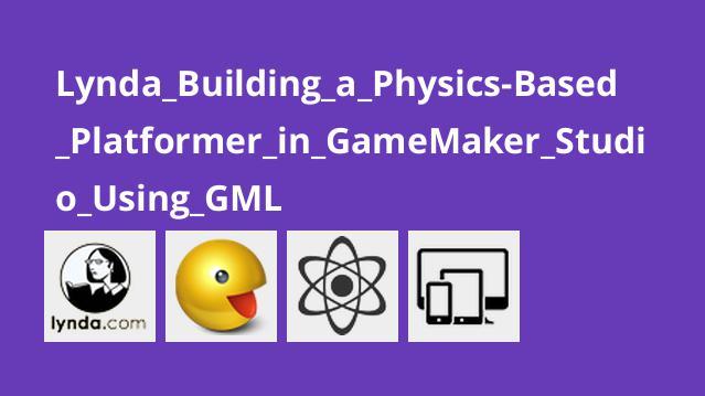آموزش ایجاد پلتفرمر مبتنی بر فیزیک در GameMaker با GML