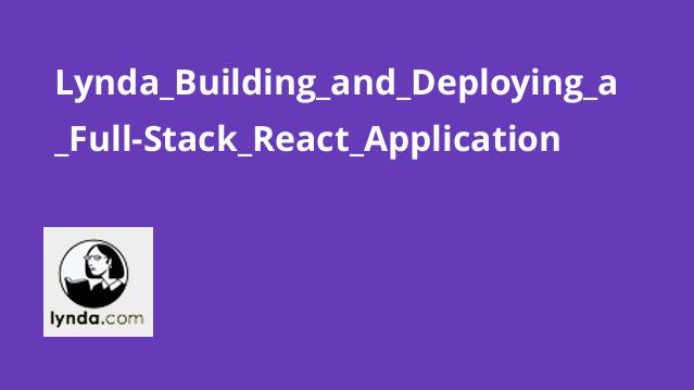 Lynda_Building_and_Deploying_a_Full-Stack_React_Application