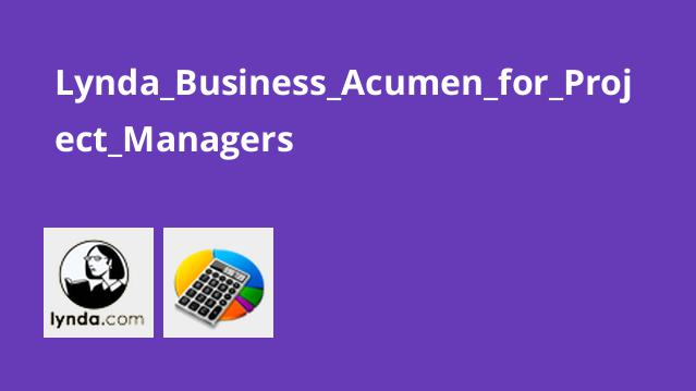 Lynda Business Acumen for Project Managers