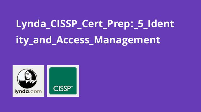 Lynda CISSP Cert Prep: 5 Identity and Access Management