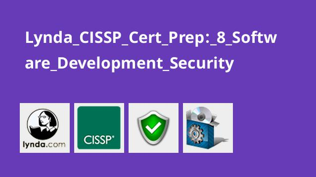 Lynda CISSP Cert Prep: 8 Software Development Security