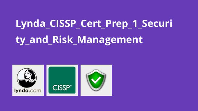 Lynda CISSP Cert Prep 1 Security and Risk Management